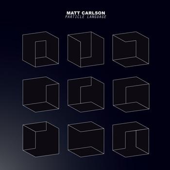 Matt Carlson 'Particle Language', D012
